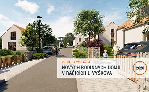 Výstavba a prodej 28 rodinných domů v Račicích u Vyškova - 4 typy domů - vždy 2 varianty řešení, Račice-Pístovice